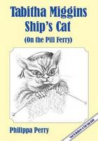 Tabitha Miggins, Ship's Cat (on the Pill Ferry) (Paperback)