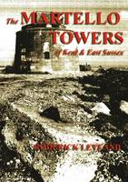 The Martello Towers of Kent and East Sussex (Paperback)