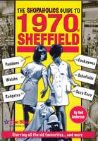 The Shopaholics Guide to 1970s Sheffield (Paperback)