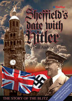 Sheffield's Date with Hitler: The Story of the Blitz (Paperback)