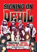 Signing on for the Devil: Sheffield - Metal Capital of the 80s (Paperback)