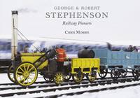 George and Robert Stephenson, Railway Pioneers (Paperback)