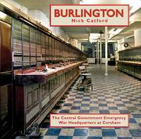 Burlington: The Central Government Emergency War Headquarters at Corsham (Hardback)