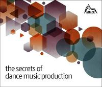 The Secrets of Dance Music Production