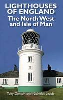 Lighthouses of England: The North West and Isle of Man (Paperback)