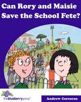 Can Rory and Maisie Save the School Fete? (Paperback)
