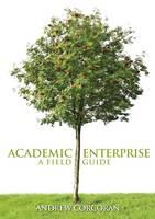 Academic Enterprise: a Field Guide (Paperback)