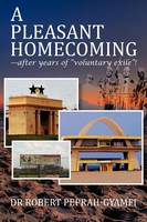 """A PLEASANT HOMECOMING--after Years of """"Voluntary Exile""""! (Paperback)"""