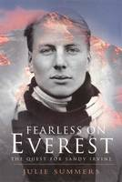 Fearless on Everest: The Quest for Sandy Irvine (Paperback)