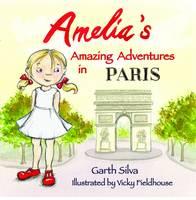 Amelia's Amazing Adventures in Paris (Paperback)