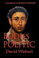 Bodies Politic: A Marcus Corvinus Mystery (Paperback)