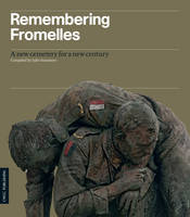 Remembering Fromelles: A New Cemetery for a New Century (Paperback)