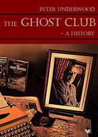 The Ghost Club - A History (Paperback)