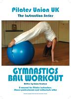 Pilates Union UK: Gymnastic Ball Workout - Instruction Series (Paperback)