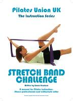Pilates Union UK: Stretch Band Challenge - Instruction Series (Paperback)