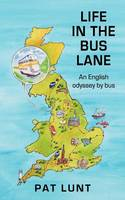 Life in the Bus Lane: An English Odyssey by Bus (Paperback)