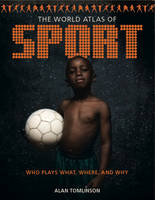 The World Atlas of Sport: Who Plays What, Where and Why (Paperback)
