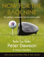 Now for the Back Nine (Hardback)