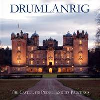 Drumlanrig: The Castle, its People and its Paintings (Paperback)