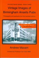 Vintage Images of Birmingham Ansells Pubs: Photographs and Postcards from the Twentienth Century - Vintage Images Series No. 3 (Paperback)