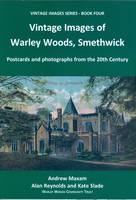 Vintage Images of Warley Woods, Smethwick: Postcards and Photographs from the 20th Century - Vintage Images Series Bk. 4 (Paperback)