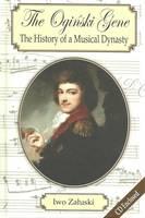The Oginski Gene: The History of a Musical Dynasty (Hardback)