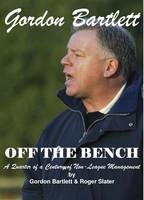 Gordon Bartlett, Off the Bench: A Quarter of a Century of Non-league Management (Paperback)