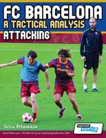 FC Barcelona - A Tactical Analysis: Attacking (Paperback)