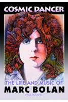 Cosmic Dancer: The Life & Music of Marc Bolan (Paperback)