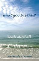 What Good is This? (Paperback)