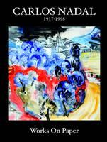 Carlos Nadal: Works on Paper (Paperback)