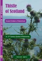 Thistle of Scotland: Ancient Emblem of Scotland to 21st Century Symbol of Biodiversity (Paperback)