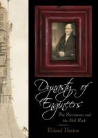 Dynasty of Engineers: The Stevensons and the Bell Rock (Hardback)
