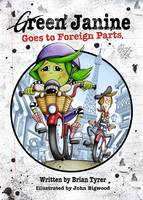 Green Janine Goes to Foreign Parts - Green Janine 2 (Paperback)