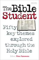 The Bible Student: Fifty Key Themes Explored Through the Holy Bible (Paperback)