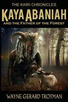 Kaya Abaniah and the Father of the Forest (Paperback)