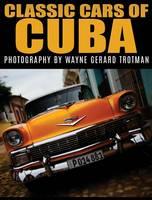 Classic Cars of Cuba (Hardback)