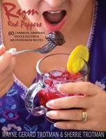 Rum & Red Peppers: 80 Caribbean, Armenian, Middle Eastern & Mediterranean Recipes (Hardback)