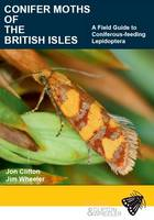 Conifer Moths of the British Isles: A Field Guide to Coniferous-feeding Lepidoptera (Paperback)
