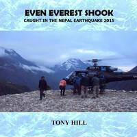 Even Everest Shook: Caught in the Nepal Earthquake 2015 (Paperback)