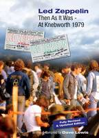Led Zeppelin Then as it Was - at Knebworth 1979
