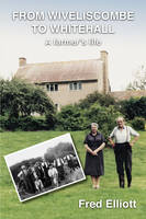 From Wiveliscombe to Whitehall: A Farmer's Life (Paperback)