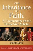 Our Inheritance of Faith: A Commentary on the Thirty Nine Articles (Paperback)