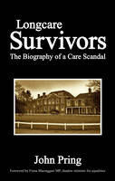 Longcare Survivors: The Biography of a Care Scandal (Paperback)