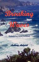 Breaking Waves: Rebuilding Janey Holland (Paperback)