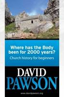 Where Has the Body Been for 2000 Years?: Church History for Beginners (Paperback)
