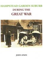 Hampstead Garden Suburb During the Great War (Paperback)