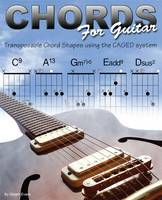 Chords for Guitar: Transposable Chord Shapes Using the CAGED System (Paperback)