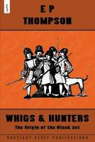 Whigs and Hunters: The Origin of the Black Act (Paperback)
