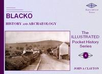 Blacko: History and Archaeology - Illustrated Pocket History Series No. 4 (Paperback)